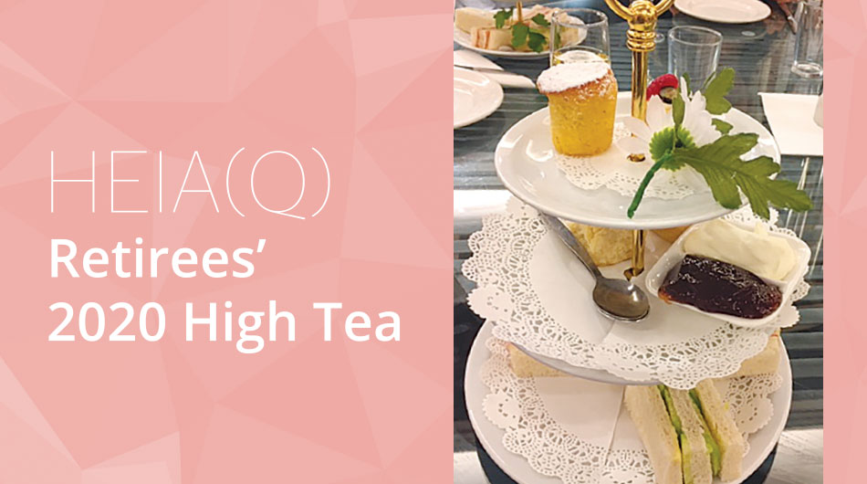 HEIA(Q) Retirees' 2020High Tea
